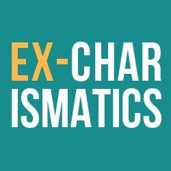 Ex-Charismatics (Christians)