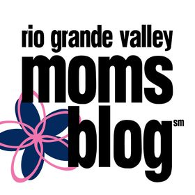 Rio Grande Valley Moms Blog