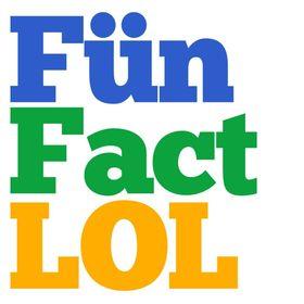 Fun Fact LOL