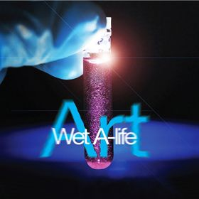 Art and Wet A-life