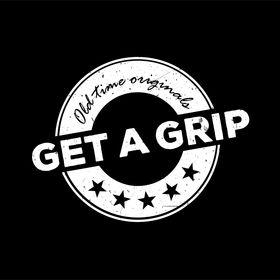 Get a Grip - Old time originals