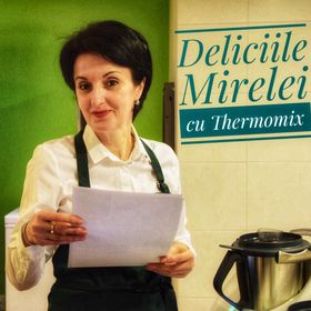 Deliciile Mirelei cu Thermomix
