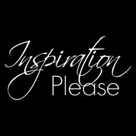 Inspiration Please