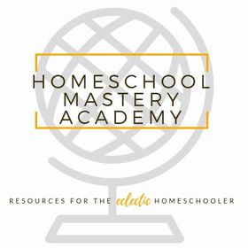 Homeschool Mastery Academy   Resources for Eclectic Homeschooling