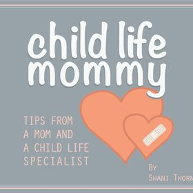 Child Life Mommy