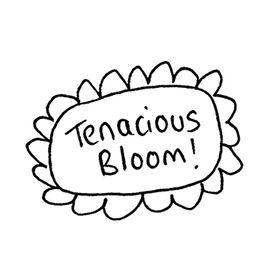 Tenacious Bloom