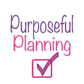Purposeful Planning
