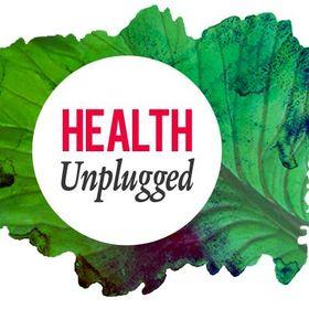 HEALTH Unplugged