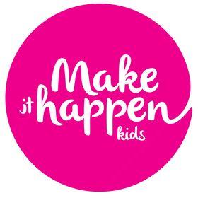 Make it Happen Kids