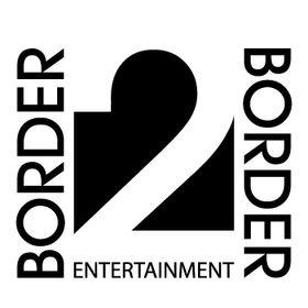 Border2Border Entertainment