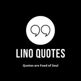 Lino Quotes