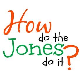 How Do The Jones Do It