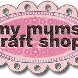 My Mum's Craft Shop
