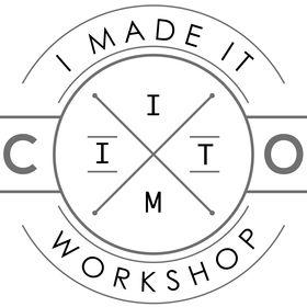 I Made It Workshops