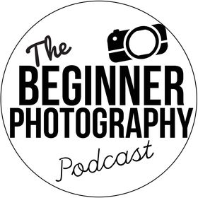 Beginner Photography Podcast