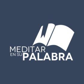 Meditar en Su Palabra El Blog