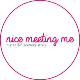 Nice Meeting Me