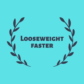 LooseWeight Faster