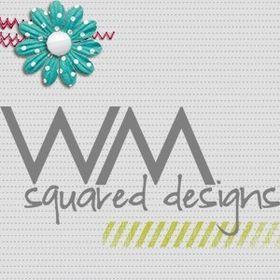 WM[squared] Designs