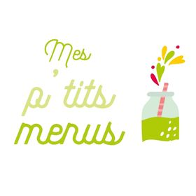 Mes p'tits menus l Happy life & Happy food