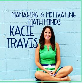 Managing and Motivating Math Minds with Kacie Travis
