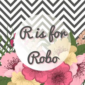 R is for Robo