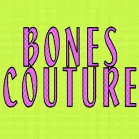 BONES COUTURE
