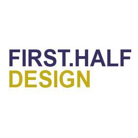 First Half Design