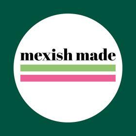 Mexish Made