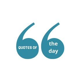quotes of the day - good quotes - motivational quotes