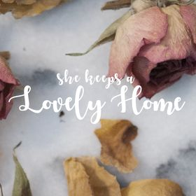 She Keeps a Lovely Home