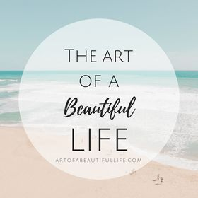 The Art of a Beautiful Life