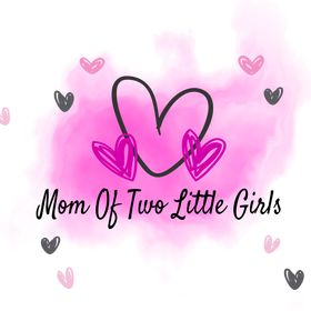 Mom Of Two Little Girls | Parenting Blogger