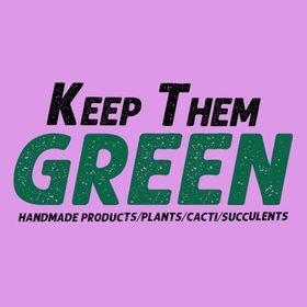 Keep Them Green