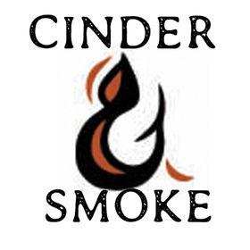 Cinder & Smoke