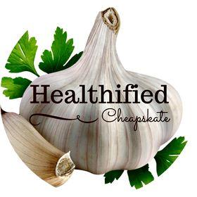 Healthified Cheapskate