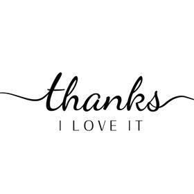 Thanks I Love It