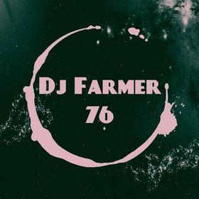 Dj Farmer 76 76