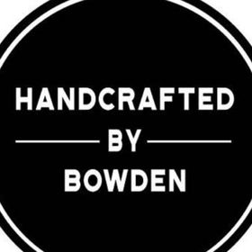 Handcrafted By Bowden
