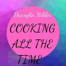 Darrylin Hibler-Cooking All The Time!|Recipes|Tools|For Beginners