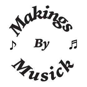 Makings By Musick