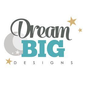 Dream Big Designs