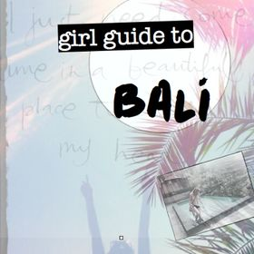 G I R L  guide to  B A L I