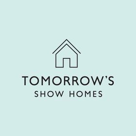 Tomorrow's Show Homes