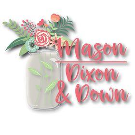 Mason Dixon & Down