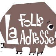 La Folle Adresse