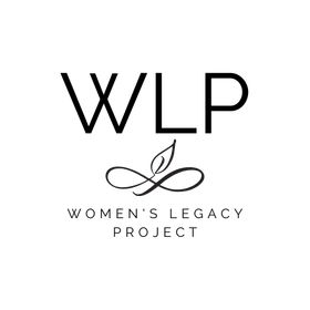 Women's Legacy Project.  Create Your Living Legacy.