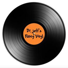 Dr. Jeff's Fancy Vinyl