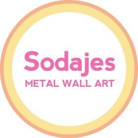 Sodajes - metal wall art: wall quotes, wall signs, wall art