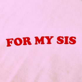For My Sis